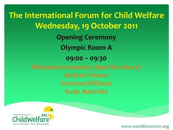 The international forum for child welfare wednesday 19 october 2011