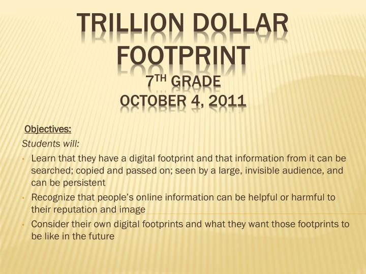 Trillion dollar footprint 7 th grade october 4 2011