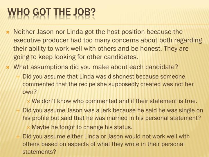 Neither Jason nor Linda got the host position because the executive producer had too many concerns about both regarding their ability to work well with others and be honest. They are going to keep looking for other candidates.