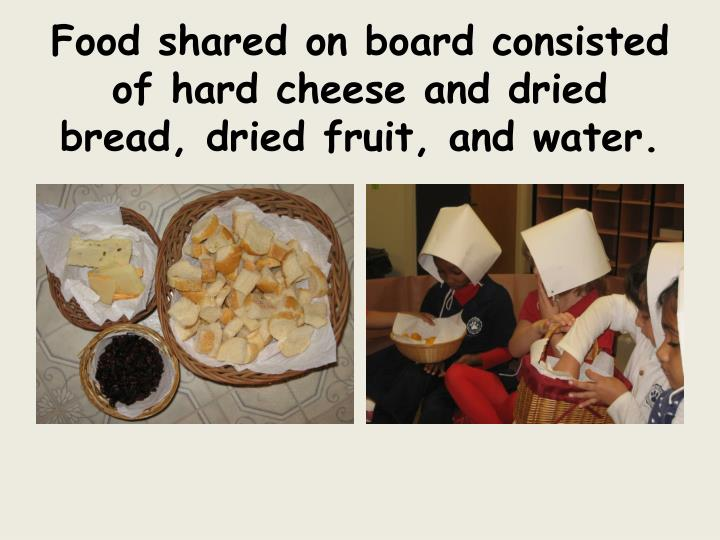 Food shared on board consisted of