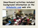 smartboard activities included background information on the scholastic com web site