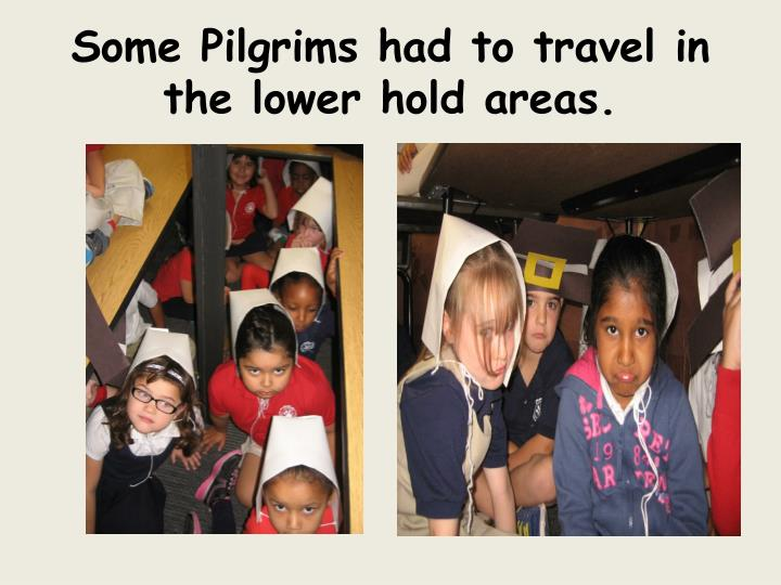 Some Pilgrims had to travel in the lower hold areas.