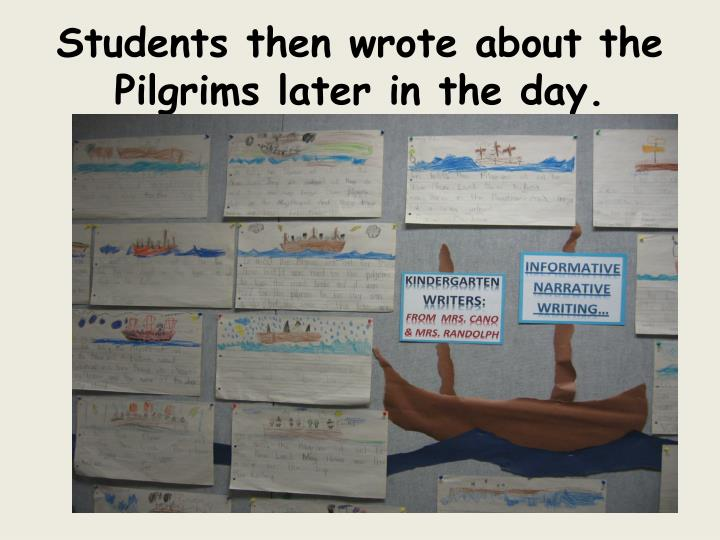 Students then wrote about the Pilgrims later in the day.