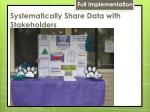 systematically share data with stakeholders