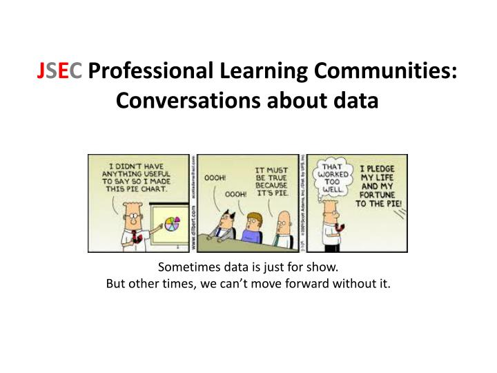 J s e c professional learning communities conversations about data