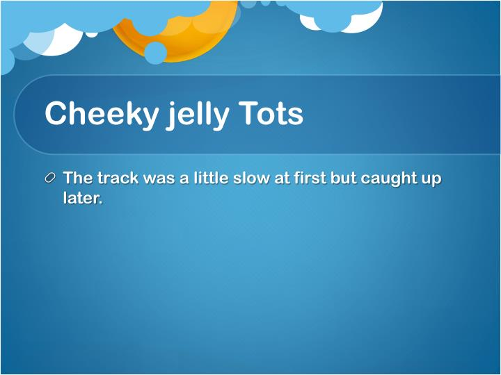 Cheeky jelly Tots