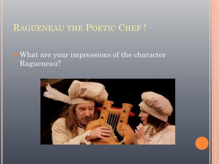 Ragueneau the poetic chef