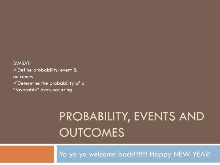 Probability events and outcomes