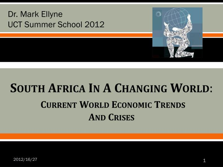 South africa in a changing world current world economic trends and crises