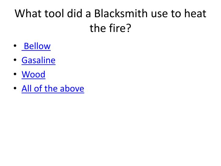 What tool did a Blacksmith use to