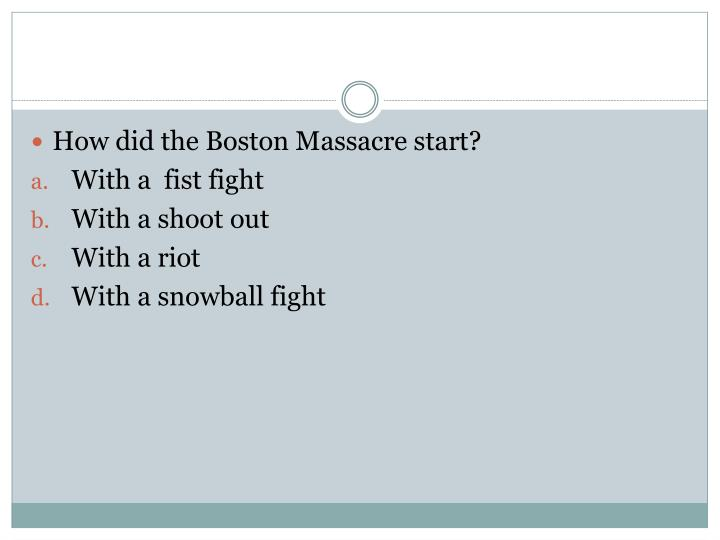 How did the Boston Massacre start?
