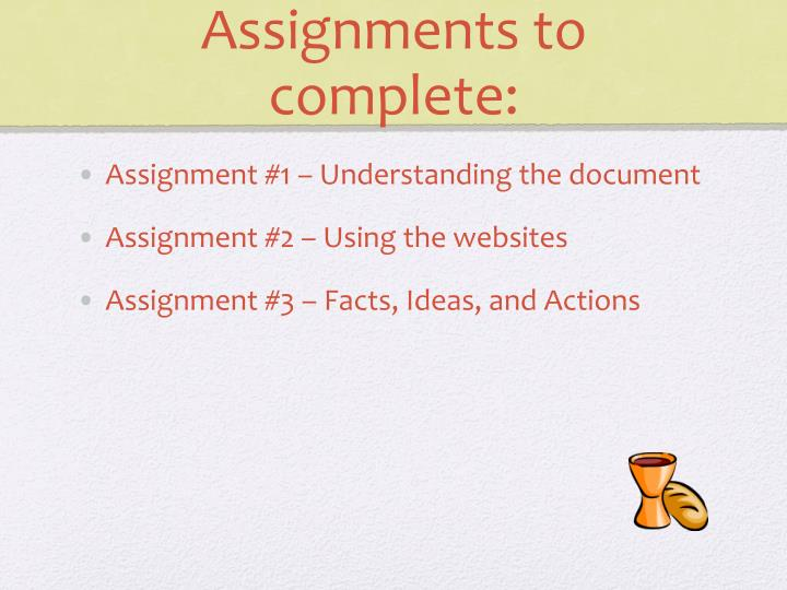 Assignments to complete: