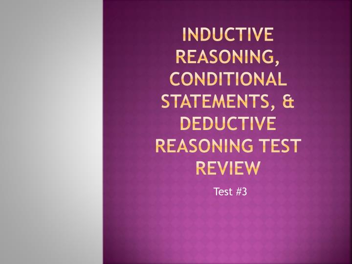 Inductive reasoning conditional statements deductive reasoning test review