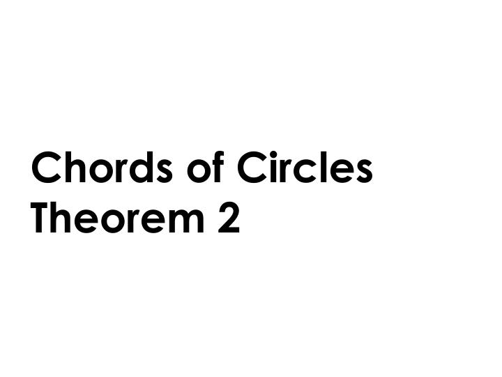 Chords of Circles Theorem 2