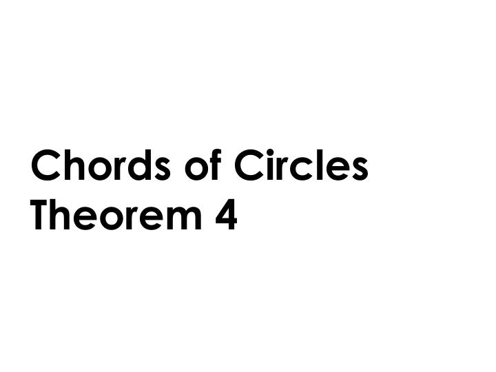 Chords of Circles Theorem 4