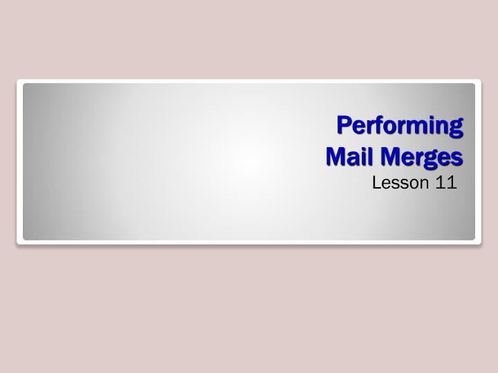 Performing mail merges