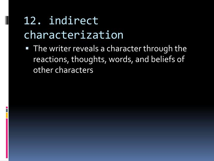 12. indirect characterization