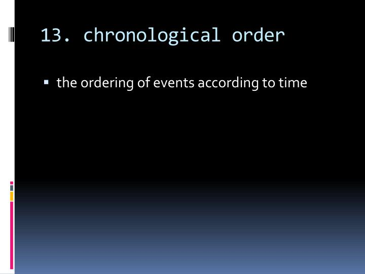 13. chronological order