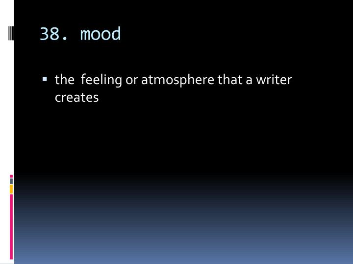 38. mood