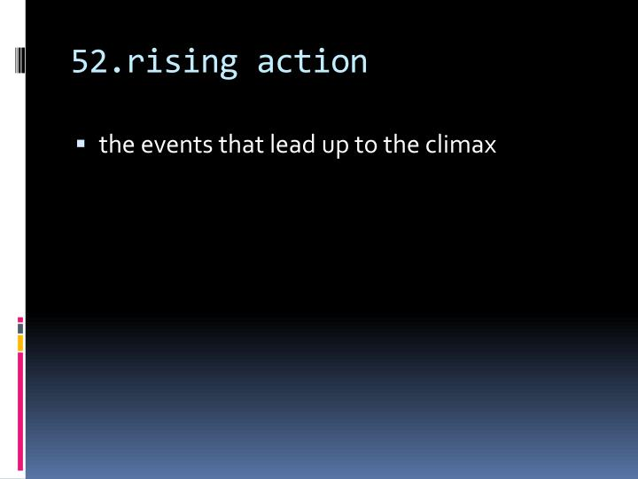 52.rising action