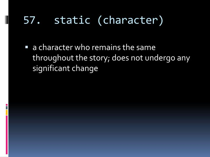 57.  static (character)