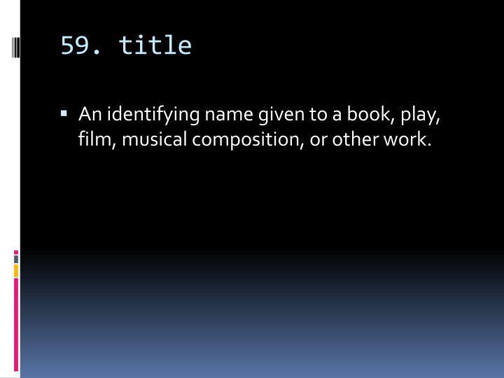 59. title