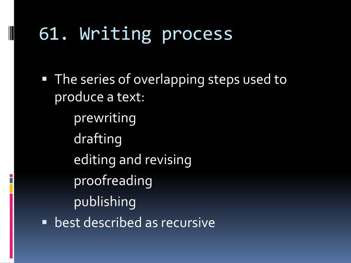 61. Writing process