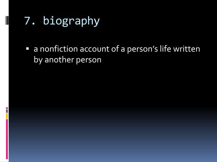 7. biography