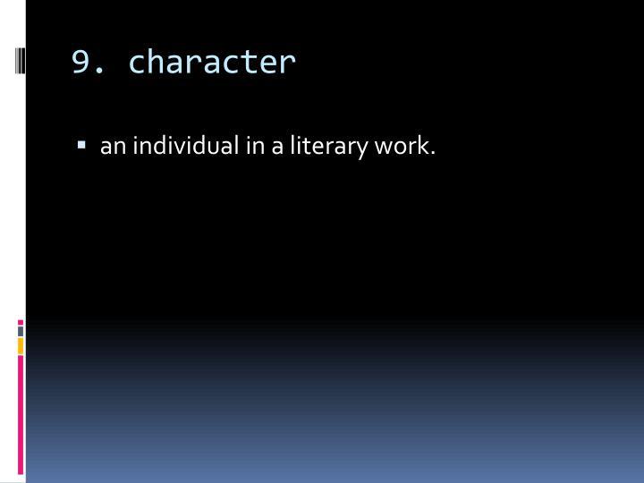 9. character