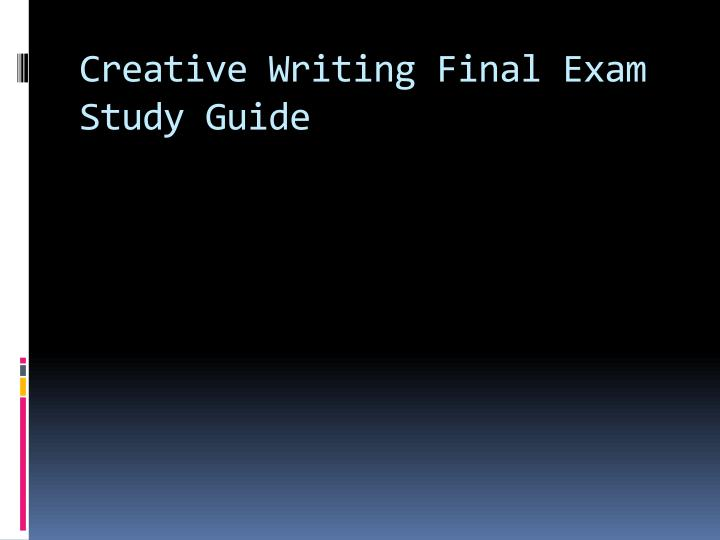 Creative writing final exam study guide