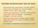 informed decisions about who we teach