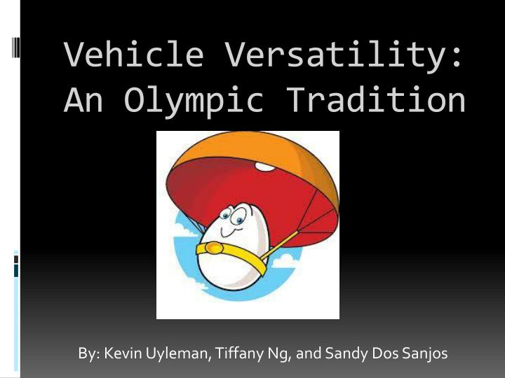 Vehicle versatility an olympic tradition