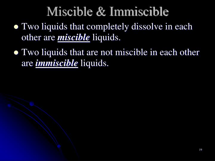 Miscible & Immiscible