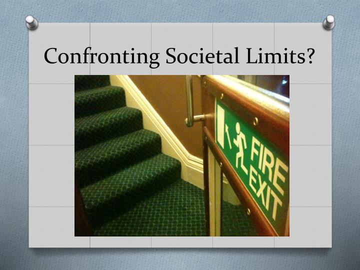 Confronting Societal Limits?