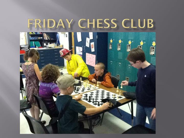 Friday CHESS CLUB