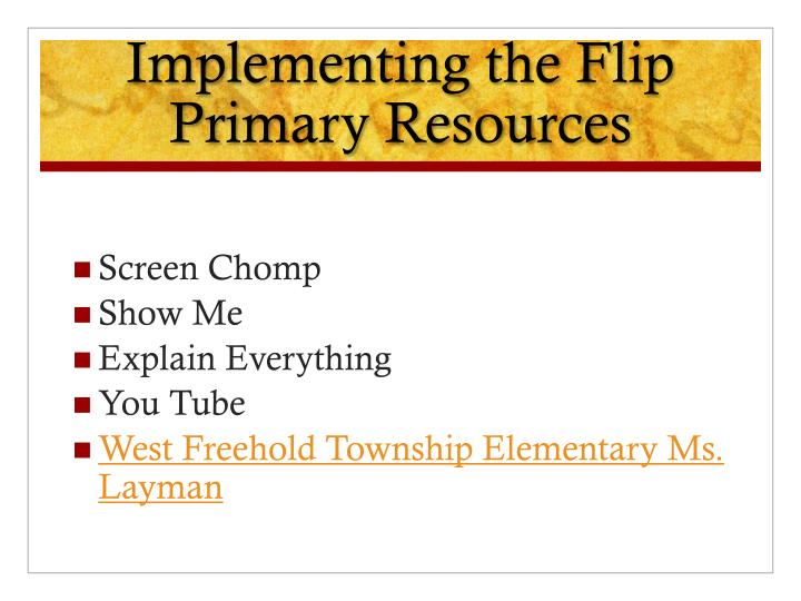 Implementing the Flip Primary Resources