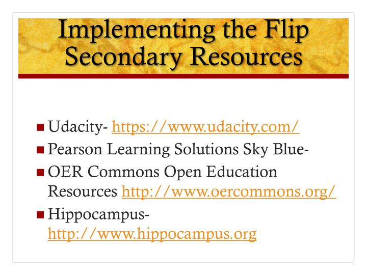 Implementing the Flip Secondary Resources