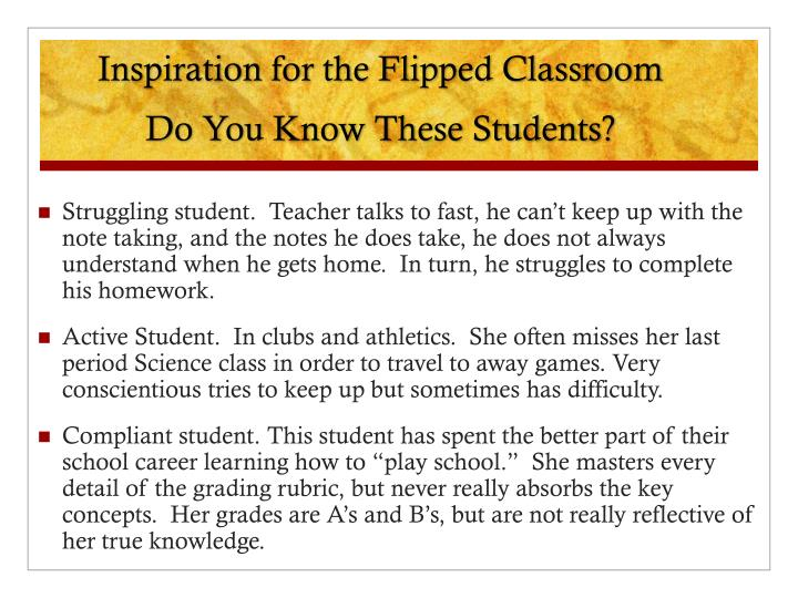 Inspiration for the flipped classroom do you know these students