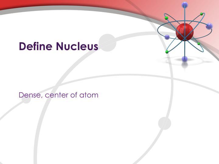 Define Nucleus
