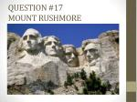 question 17 mount rushmore