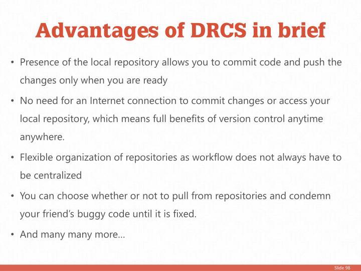 Advantages of DRCS in brief