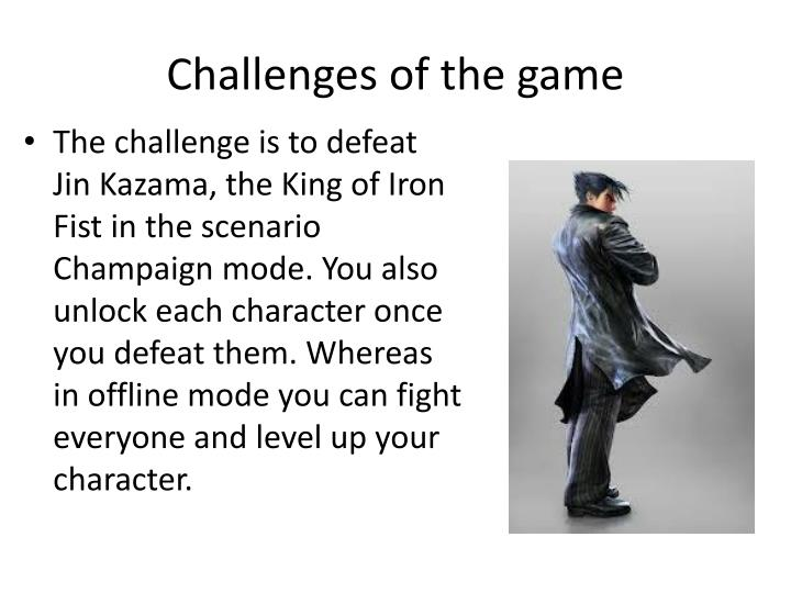 Challenges of the game
