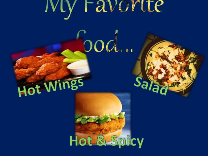 My Favorite food…