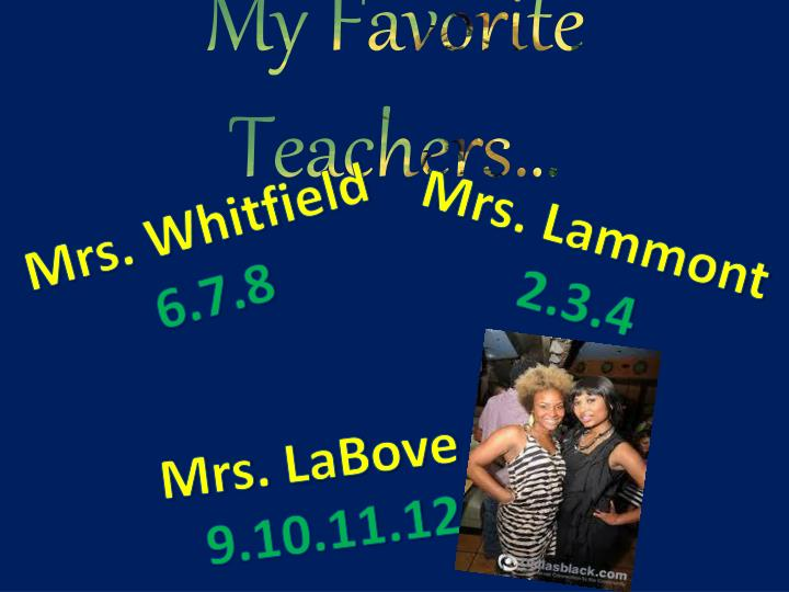 My Favorite Teachers…