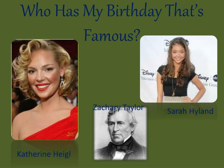 Who Has My Birthday That's Famous?