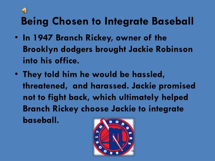 Being Chosen to Integrate Baseball