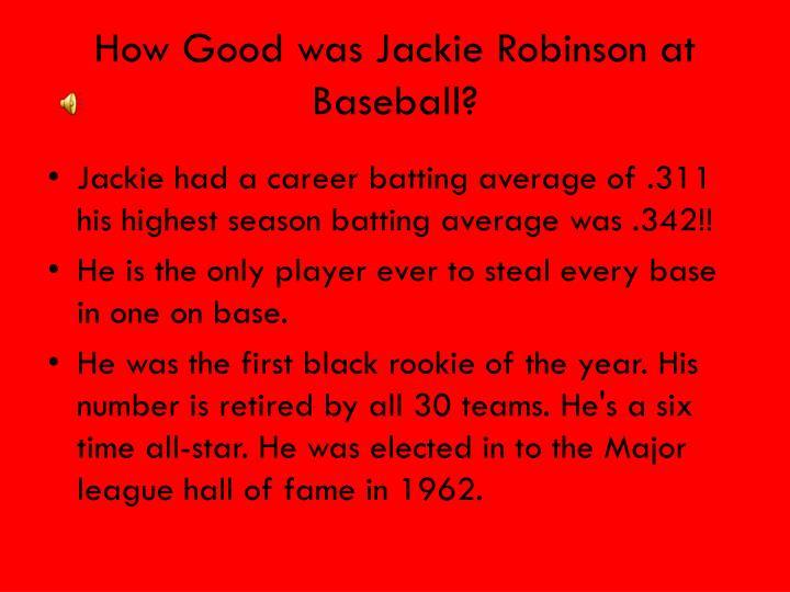 How Good was Jackie Robinson at Baseball?