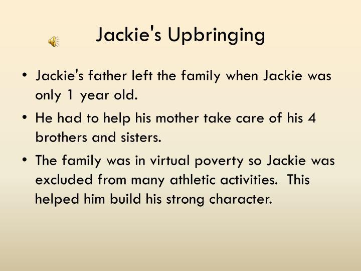 Jackie's Upbringing
