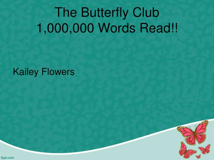 The butterfly club 1 000 000 words read