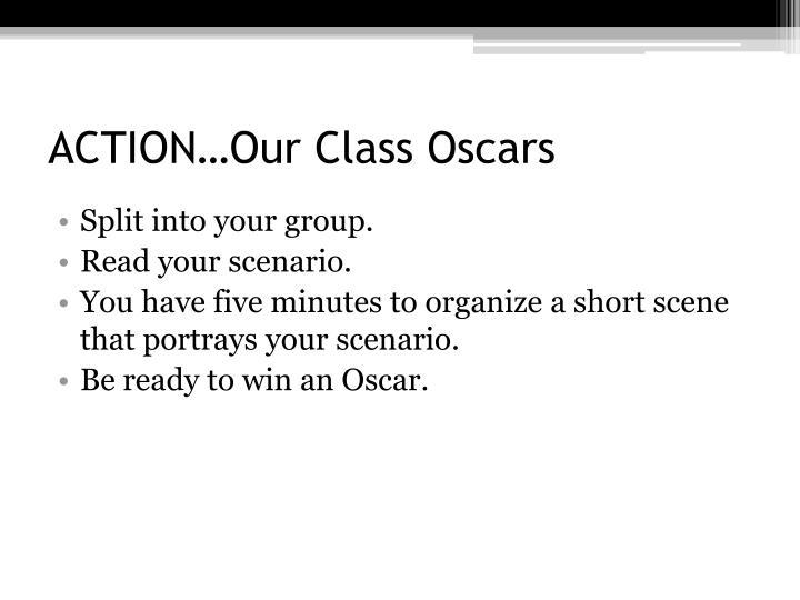 ACTION…Our Class Oscars